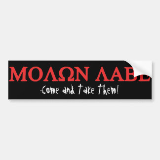 ΜΟΛΩΝ ΛΑΒΕ, Come and Take Them! Bumper Sticker