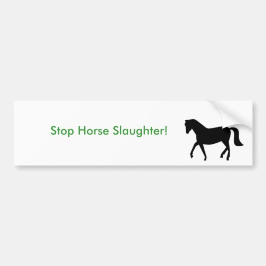 000, Stop Horse Slaughter! Bumper Sticker