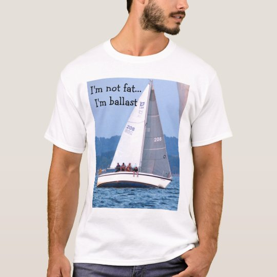 001, I'm not fat I'm ballast T-Shirt