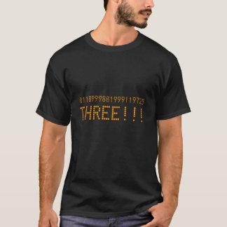 0118999881999119725,THREE!!! (with large three) T-Shirt