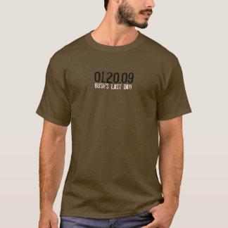 01.20.09 - Bush's Last Day! T-Shirt