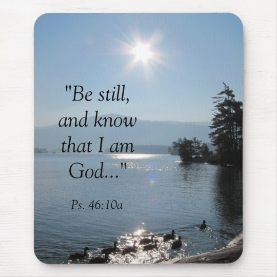 "027, ""Be still,and know that I am God..."", Ps. ... Mouse Mat"