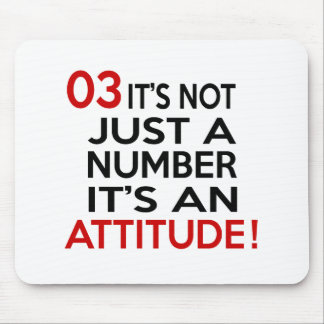 03 it's not just a number it's an attitude mouse pad