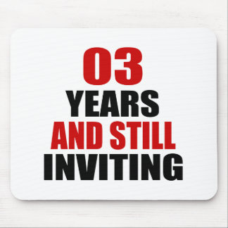 03 Years still Inviting Mouse Pad