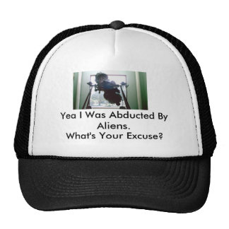 072, Yea I Was Abducted By Aliens.... - Customized Hat