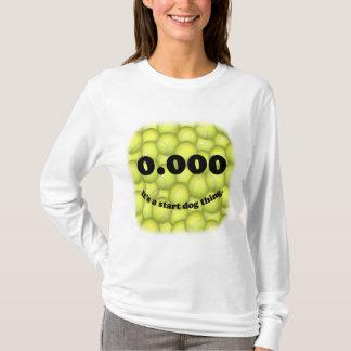 0.000, The perfect Start, It's A Start Dog Thing! T-Shirt