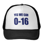 0-16 Yes we can t shirt Trucker Hats