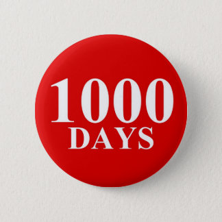 1000 Days 6 Cm Round Badge