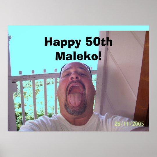 100_0436, Happy 50th Maleko! Poster