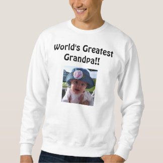 100_16161, World's Greatest Grandpa!! Sweatshirt
