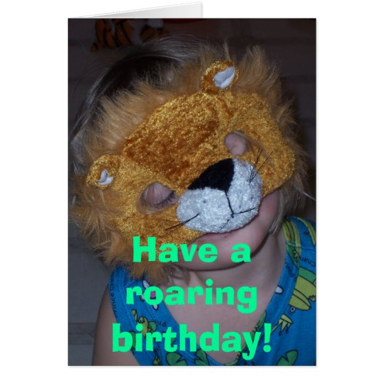 100_2709, Have a roaring birthday! Card