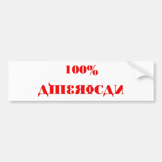 100% American Bumper Template Bumper Sticker