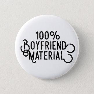100% Boyfriend Material 6 Cm Round Badge