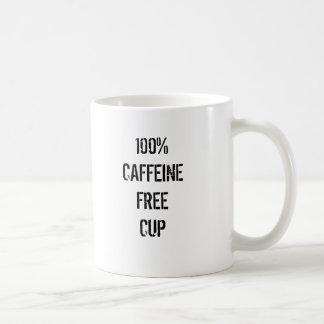 100% CAFFEINE FREE CUP