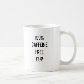 100% CAFFEINE FREE CUP BASIC WHITE MUG