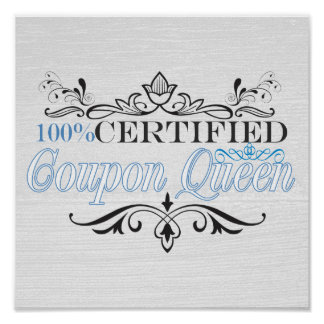 """""""100% Certified Coupon Queen"""" Whitewashed Poster"""