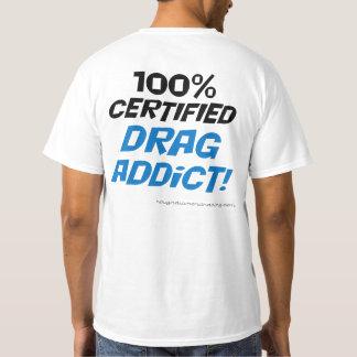 100% Certified drag addict T shirt. T-Shirt
