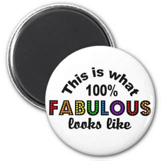 100% FABULOUS magnet