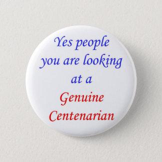 100  Genuine Centenarian 6 Cm Round Badge