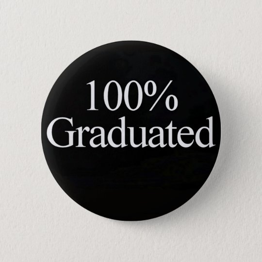 100% Graduated Button