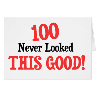 100 never looked this good! greeting card