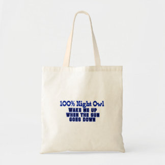 100% Night Owl. Wake Me Up When the Sun Goes Down Tote Bag