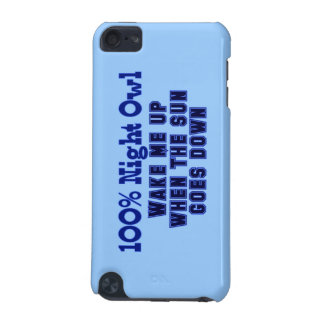 100 Night Owl Wake Me Up When the Sun Goes Down iPod Touch 5G Cover
