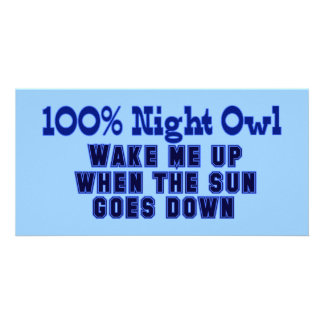 100% Night Owl. Wake Me Up When the Sun Goes Down Personalized Photo Card