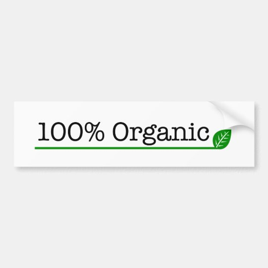 100% Organic Bumper Sticker