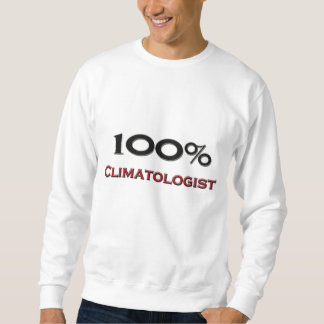 100 Percent Climatologist Pullover Sweatshirts