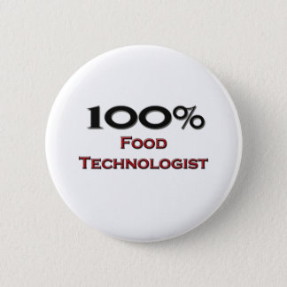 100 Percent Food Technologist 6 Cm Round Badge