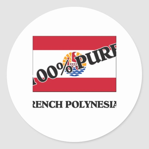 100 Percent FRENCH POLYNESIAN Stickers