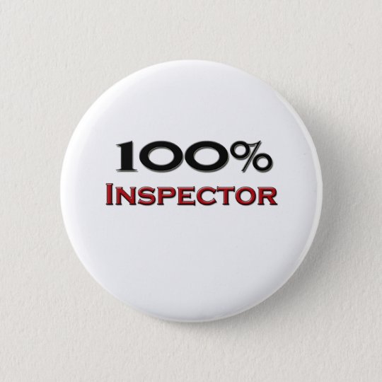 100 Percent Inspector 6 Cm Round Badge