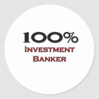 100 Percent Investment Banker Round Sticker
