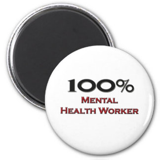 100 Percent Mental Health Worker 6 Cm Round Magnet