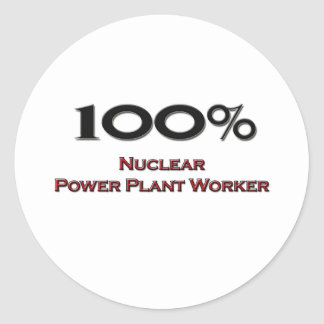 100 Percent Nuclear Power Plant Worker Round Sticker