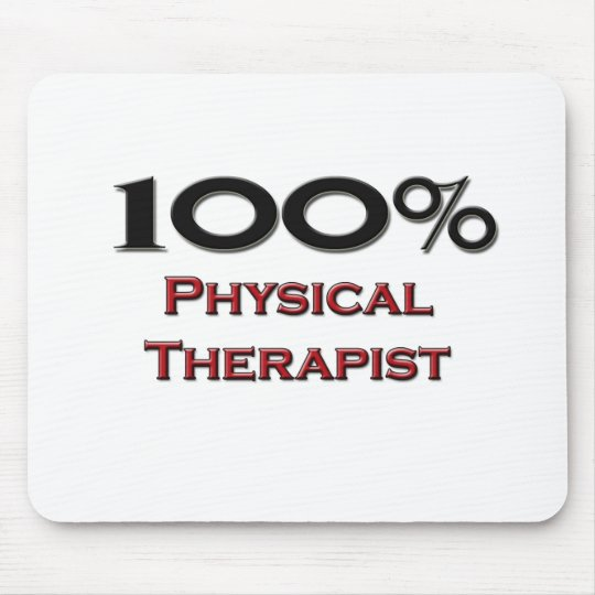 100 Percent Physical Therapist Mouse Mat