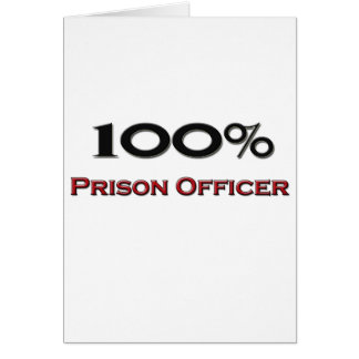 100 Percent Prison Officer Greeting Cards