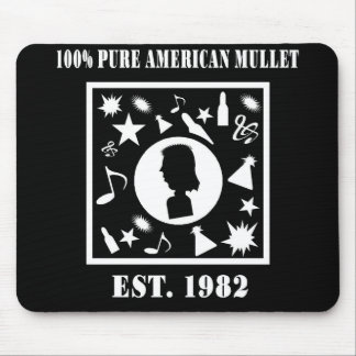 100% Pure American Mullet Est. 1982 Mouse Pad