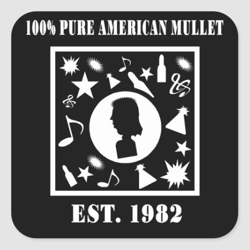 100% Pure American Mullet Est. 1982 Square Stickers