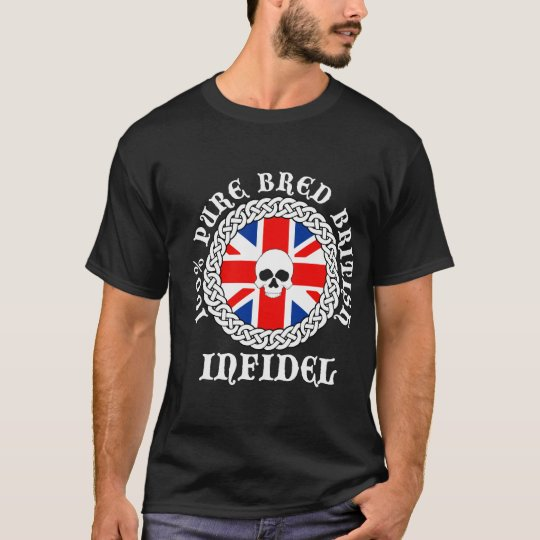 100% Pure Bred British Infidel T-Shirt