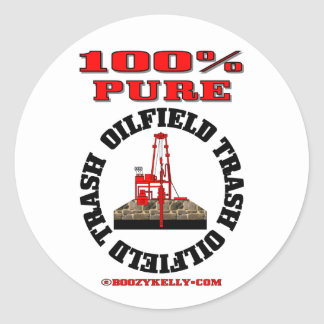 100% Pure Oil Field Trash,Oil Rig Sticker,Oil Round Sticker