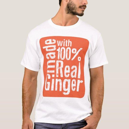 100% Real Ginger T-Shirt