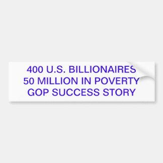 100 U.S. BILLIONAIRES ONLY 20 MILLION HOMELESS ... BUMPER STICKER