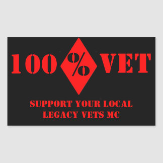 100% Vet Support Local Legacy Vets MC Sticker