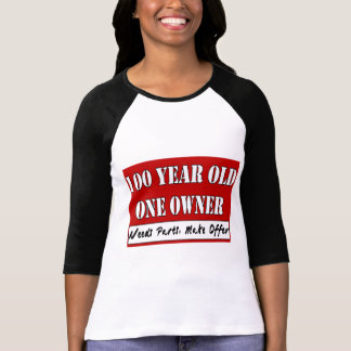 100 Year Old, One Owner - Needs Parts, Make Offer T-Shirt