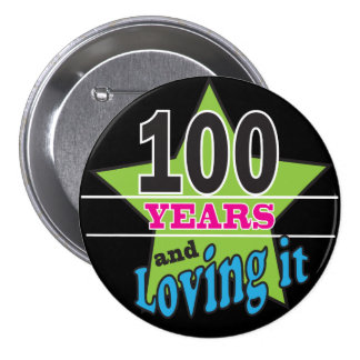 100 Years and Loving It   100th Birthday 7.5 Cm Round Badge