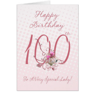 100th Birthday Card - Pink Roses - To A Very Speci