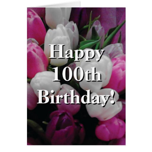 100th Birthday card with pink tulip flower bouquet