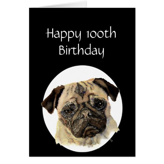 100th Birthday Humour Pet, Pug Dog Sitter Card
